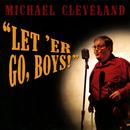 Let 'Er Go, Boys!/Michael Cleveland