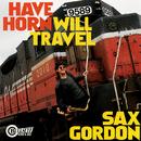 Have Horn Will Travel/Sax Gordon
