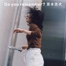 Do you remember?/宮本浩次