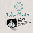 Authorized Bootleg: Live At The Tower Theater, Philadelphia, PA 8/26/87/John Hiatt