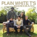 Boomerang/Plain White T's