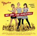 We Are The Pipettes/The Pipettes