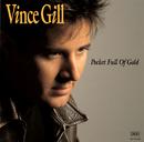 Pocket Full Of Gold/Vince Gill