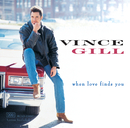 When Love Finds You/Vince Gill