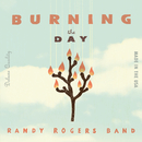 Burning The Day/Randy Rogers Band