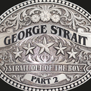 Strait Out Of The Box: Part 2/George Strait