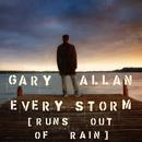 Every Storm (Runs Out Of Rain)/Gary Allan