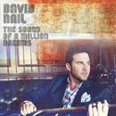 The Sound Of A Million Dreams/David Nail