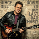 Down To My Last Bad Habit/Vince Gill