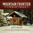 Mountain Frontier Christmas/Scott Miller