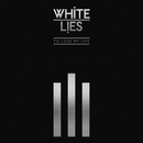 To Lose My Life ... (10th Anniversary Edition)/White Lies