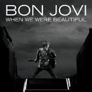 When We Were Beautiful (Radio Edit)/Bon Jovi