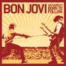 We Weren't Born To Follow (Int'l 2 Trk)/Bon Jovi