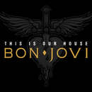 This Is Our House/Bon Jovi