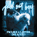 I'm Like A Lawyer With The Way I'm Always Trying To Get You Off (Me & You) Bundle 2 (UK Version)/Fall Out Boy