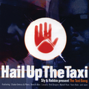 Present The Taxi Gang - Hail Up The Taxi/Sly & Robbie
