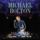 Live At The Royal Albert Hall (Target Exclusive)/Michael Bolton
