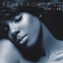 Here I Am/Kelly Rowland