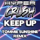Keep Up (Tommie Sunshine Brooklyn Fire Retouch)/Hyper Crush
