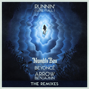 Runnin' (Lose It All) (The Remixes) (feat. Beyoncé, Arrow Benjamin)/Naughty Boy