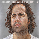The World We Live In (International 2 Trk)/The Killers