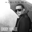 Ora Por Mí/Daddy Yankee