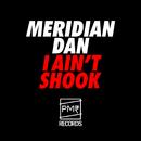 I Ain't Shook/Meridian Dan