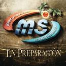 En Preparación/Banda Sinaloense MS de Sergio Lizárraga