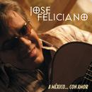 A Mexico...Con Amor/José Feliciano