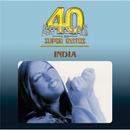40 Artistas Y Sus Super Exitos/India