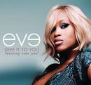 Give It To You/Eve