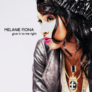 Give It To Me Right (Int'l 2Trk)/Melanie Fiona