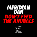 Don't Feed The Animals/Meridian Dan