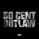 Outlaw/50 Cent