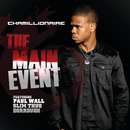 The Main Event (feat. Paul Wall, Slim Thug, Dorrough)/Chamillionaire