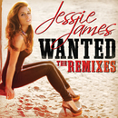 Wanted (The Remixes)/Jessie James