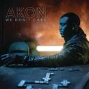 We Don't Care (Intl' Version)/Akon