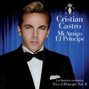 Mi Amigo El Príncipe (La Historia Continúa: Viva El Príncipe Vol II)/Cristian Castro