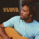 At Or With Me/Jack Johnson