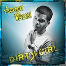 Dirty Girl (feat. Cory Gunz)/Aaron Fresh