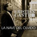 La Nave Del Olvido/Cristian Castro