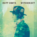 Witchcraft/Matt Costa