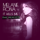 It Kills Me (The Remixes)/Melanie Fiona
