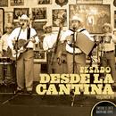 Desde La Cantina Vol. II (Live At Nuevo León México / 2009)/Pesado
