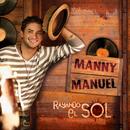 Rayando El Sol/Manny Manuel
