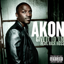 Give It To 'Em (feat. Rick Ross)/Akon