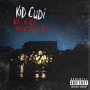 No One Believes Me/Kid Cudi