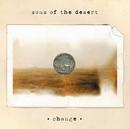 Change/Sons Of The Desert