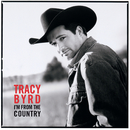 I'm From The Country/Tracy Byrd