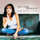 Some Things I Know/Lee Ann Womack